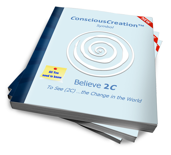 Be the Change; See the change ; Believe2C ; Believe 2C ; Believing is seeing; B2C template  ConsciousCreation; symbol Conscious Creation; Consciousness Pioneers; Spiral Circum point  ;